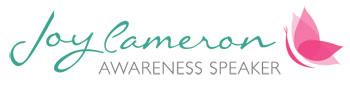 Joy Cameron, Awareness Speaker